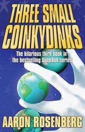 Three Small Coinkydinks by Aaron Rosenberg