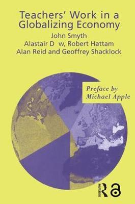 Teachers' Work in a Globalizing Economy by Alistair Dow