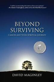 Beyond Surviving by David Maginley