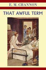 That Awful Term by E. M. Channon image