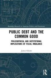 Public Debt and the Common Good by James Odom