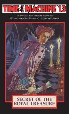 Time Machine 13: The Secret of the Royal Treasure by Carol Gaskin