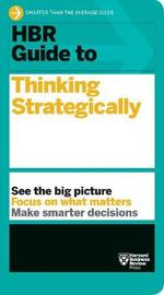 HBR Guide to Thinking Strategically (HBR Guide Series) by Harvard Business Review