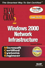 MCSE Windows 2000 Network Infrastructure: Exam Cram 2 (Exam Cram 70-216) by Diana Huggins image