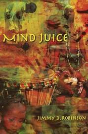 Mind Juice by Jimmy D. Robinson image