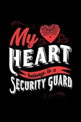 My Heart Belongs to a Security Guard by Dennex Publishing image