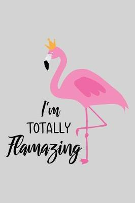 I'm totally flamazing by Sun Moon Publishing