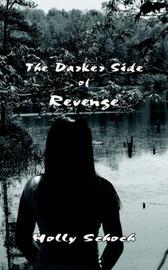 The Darker Side of Revenge by Holly Schoch image
