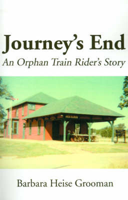 Journey's End: An Orphan Train Rider's Story by Barbara Heise Grooman image