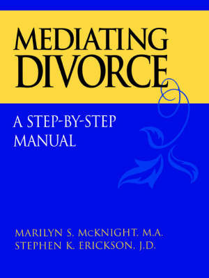 Mediating Divorce by Marilyn S McKnight