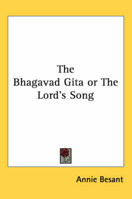 The Bhagavad Gita or The Lord's Song