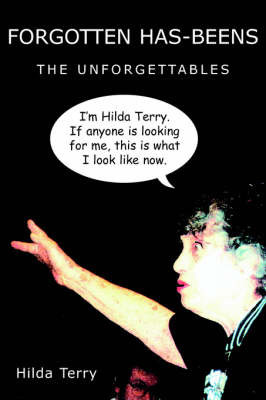 Forgotten Has-Beens by Hilda Terry