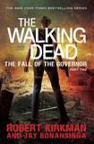The Walking Dead: Fall of the Governor Part Two: Part two by Jay Bonansinga