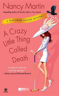 A Crazy Little Thing Called Death by Nancy Martin image