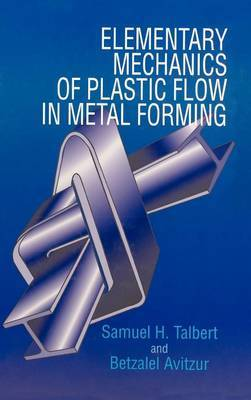 Elementary Mechanics of Plastic Flow in Metal Forming by Samuel H. Talbert image