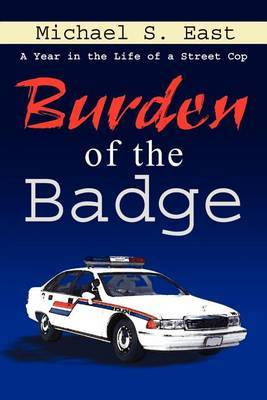 Burden of the Badge by Michael S. East image
