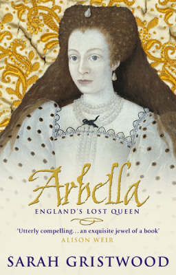 Arbella: England's Lost Queen by Sarah Gristwood image