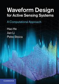 Waveform Design for Active Sensing Systems by Jian Li