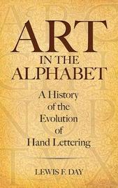 Art in the Alphabet by Lewis F.Day
