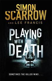 Playing With Death: The terrifying thriller with a shocking twist by Simon Scarrow