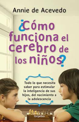 Camo Funciona El Cerebro de Los Niaos by Annie de Acevedo