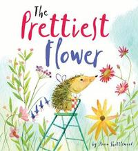 Storytime: The Prettiest Flower by Anna Shuttlewood