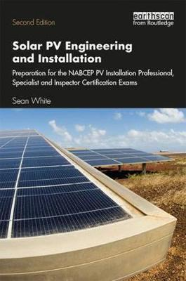 Solar PV Engineering and Installation by Sean White