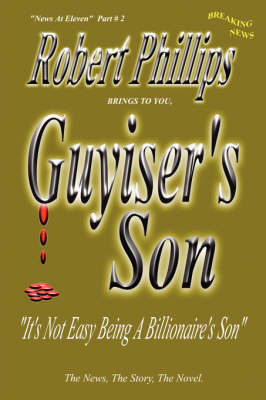 Guyiser's Son: Part # 2 of the News at Eleven by Professor Robert Phillips image