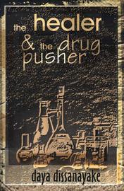 The Healer & the Drug Pusher by Daya Dissanayake image