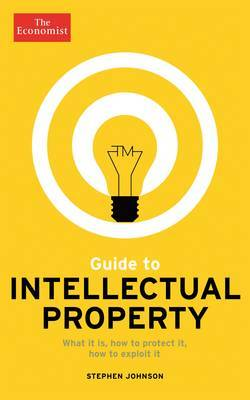The Economist Guide to Intellectual Property by Stephen Johnson image