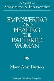 Empowering and Healing the Battered Woman by Mary Ann Dutton