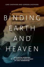 Binding Earth and Heaven by Gary Shepherd