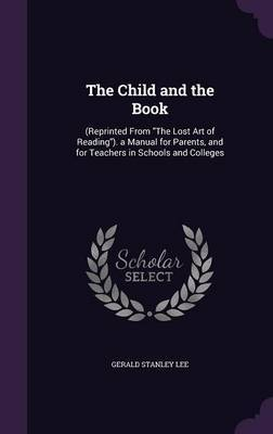 The Child and the Book by Gerald Stanley Lee