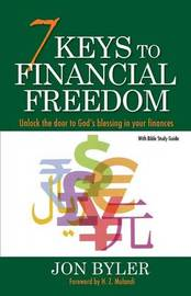 7 Keys to Financial Freedom by Jon Byler