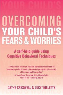 Overcoming Your Child's Fears and Worries by Cathy Creswell
