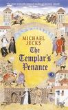 The Templar's Penance (Knights Templar Mysteries 15) by Michael Jecks