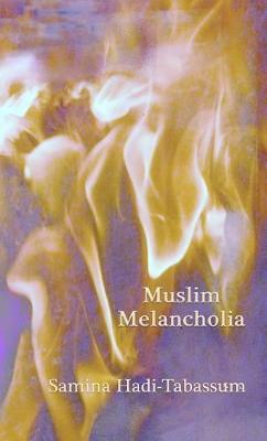 Muslim Melancholia by Samina Hadi-Tabassum image