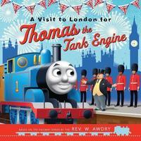 A Visit to London for Thomas the Tank Engine by Egmont Publishing UK