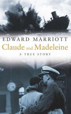 Claude and Madeleine by Edward Marriott