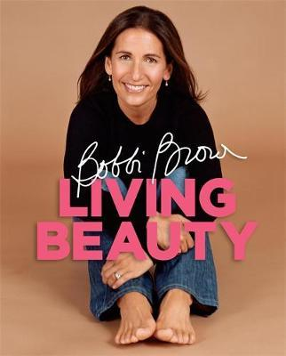 Bobbi Brown Living Beauty by Bobbi Brown image