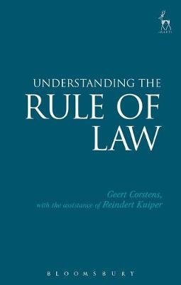 Understanding the Rule of Law by Geert Corstens
