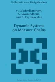 Dynamic Systems on Measure Chains by V Lakshmikantham