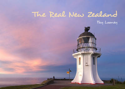 The Real New Zealand by Fay Looney