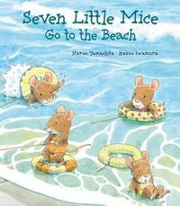 Seven Little Mice Go to the Beach by Kazuo Iwamura