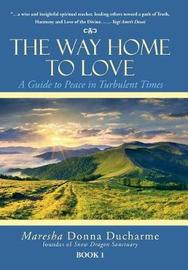 The Way Home to Love by Maresha Donna DuCharme