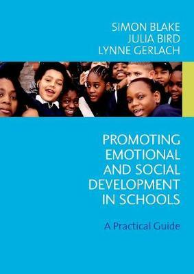 Promoting Emotional and Social Development in Schools by Simon Blake image