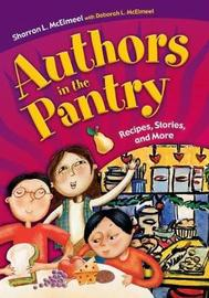 Authors in the Pantry by Sharron L McElmeel