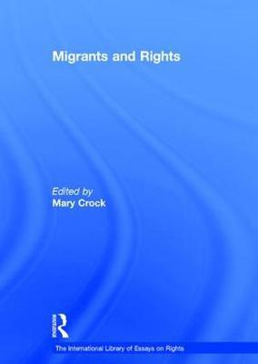Migrants and Rights by Mary Crock