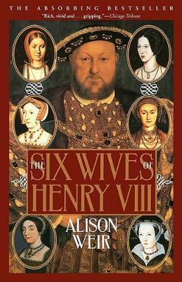 The Six Wives of Henry VIII by Alison Weir image