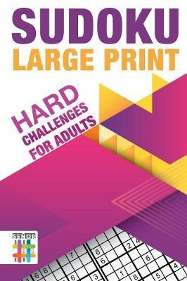 Sudoku Large Print Hard Challenges for Adults by Senor Sudoku
